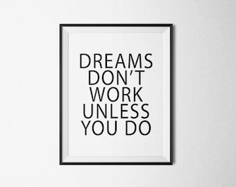 Dreams Dont Work Unless You Do, Motivational quote, motivational print, motivational poster, wall decor, motivational art, inspirational.