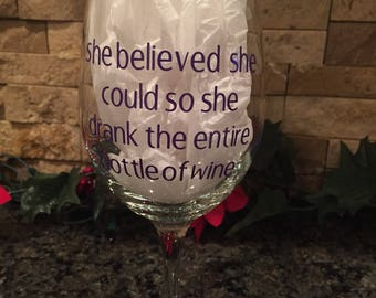 She believed she could wine glass