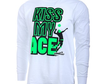Kiss My Ace Long Sleeve Volleyball T-Shirt, Volleyball Shirts, Volleyball Gift - Free Shipping!