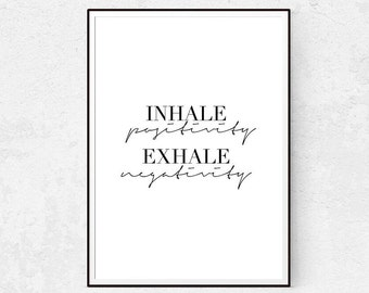 Inhale Positivity Exhale Negativity, Inspirational Wall Art, Typography Print, Scandinavian Decor, Minimalist Poster, Quote Printable, Home.