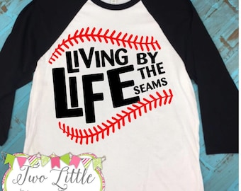 Living Life by the seams ~ Raglan Baseball Tee ~ Baseball Shirt ~ Baseball Life ~ Baseball mom ~ Baseball Dad shirt