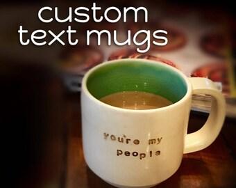 Custom Mug, CUSTOMIZED text, made to order,