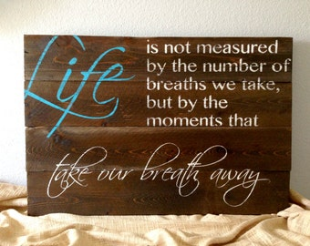 Made to Order Rustic Distressed Reclaimed Pallet Wood Sign - Family Room Sign Inspirational Quote - Life is not measured