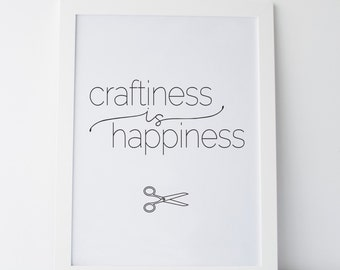 """Printable Art """"Craftiness Is Happiness"""" Women Gift Wall Prints Craft Quote Craft Prints Gallery Wall Prints Gallery Wall Art Dorm Decor"""