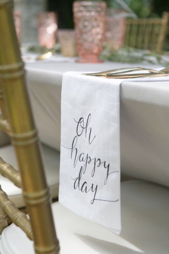 """CUSTOM CALLIGRAPHY Napkins - """"Oh Happy Day"""" / Wording of Your Choice - 16x16 Napkins / Featured in Summer 2016 Weddings With Style Magazine"""