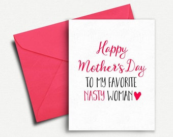 Mothers Day Card Funny, Gift for Mom, Mothers Day Gift, Feminist, Happy Mothers Day Card, From Daughter, Son, Husband, Nasty Woman, Unique