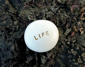 LIFE - Ceramic Message Pebble