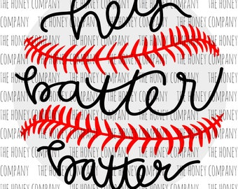 Hey Batter SVG PNG DXF Baseball Mom Hand Lettered Sports Instant Download Silhouette Cricut Cut Files Cutting Machine Vector File
