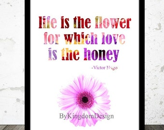 Life is the Flower for Which Love is the Honey Quote Print, Digital Print, Printable, 8x10