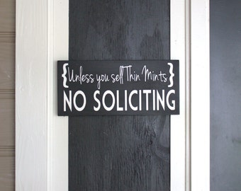 Unless You Sell Thin Mints No Soliciting Painted Wood Sign, Funny No Soliciting Sign, Thin Mints Sign, No Solicitors, No Soliciting Humor