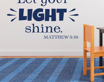 Matthew 5:16 Let your light shine, Youth Room, Church decor, Sunday School Room, Vinyl Wall Decor Religious Bible Verse decal MAT5V16-0003