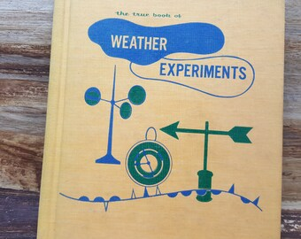 The True Book of Weather Experiments, 1964, Illa Podendorf, vintage kids book, vintage science book