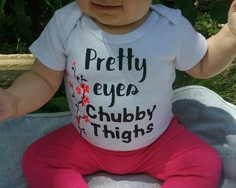 Pretty eyes Chubby Thighs Baby one piece Or for the little Man in your life, Handsome eyes Hunky Thighs Available in all sizes!