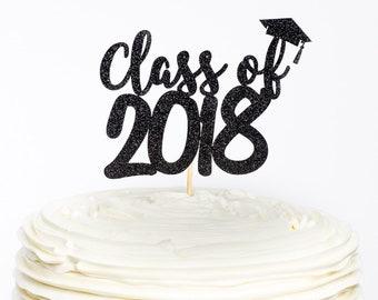 Class of 2018 Graduation Cake Topper, Graduation Topper, Graduation Cake Topper, Graduation Party, Class of 2018, Graduation Party Decor
