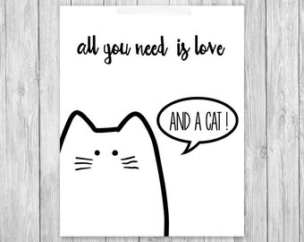 Cat print All you need is love and a cat | printable cat poster | cat lover gift | cat wall art | cat home decor | funny cat print