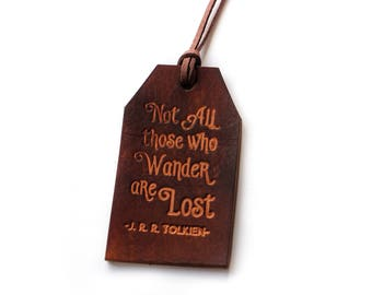 Rustic Leather Luggage Tag - Not All Those Who Wander Are Lost - Custom  Leather Baggage Tag - Gift for Men - Wanderlust Gift - Leather Tag