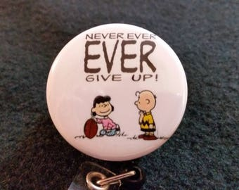 Charlie Brown and Lucy Retractable Reel - Peanut's Never Ever Give Up ID Name Badge Holder - Charlie Brown Stethoscope ID Tag -  ID Reel
