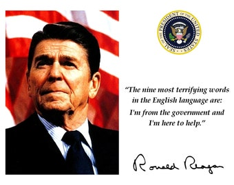 "Ronald Reagan ""Nine Most Terrifying Words"" Quote With Facsimile Autograph - 8X10 or 11X14 Photo (PQ-013)"