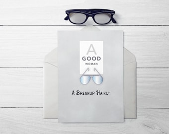A Good Woman Breakup Haiku - Breakup - Gift For Him -Gift - Breakup Card - Best Friend Gift - Sympathy Gift - Gift for Men - Sympathy Gift