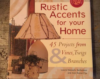 Rustic Accents for Your Home Book Projects by Laura Donnelly Bethmann