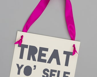 Treat Yo' Self Sign Funny Wedding Signage For Candy Bar Dessert Table Bridal Shower Baby Shower Birthday Party Office Bachelorette 1328 BW