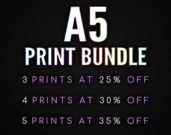 A5 Print Bundle - the more you buy, the more you save!