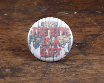 "The Bite Is A Gift - Teen Wolf inspired 2.25"" pinback button/pin or magnet"