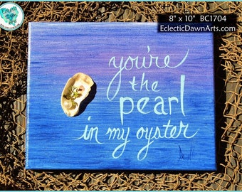 """Ocean painting w/real oyster shell, """"You're the pearl in my oyster"""", 8"""" x 10"""", BC1704"""