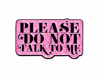 Please do not talk to me antisocial introvert enamel lapel pin