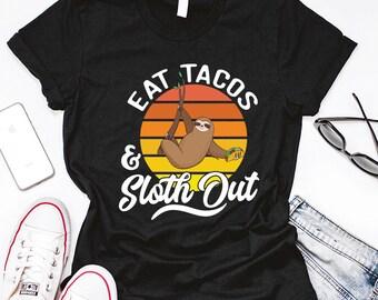 Eat Tacos And Sloth Out T-Shirt Shirt Sloths Gifts Sloth Taco Tuesday Shirt Top Workout Shirt Funny Gym Shirt Taco Tuesday Shirt