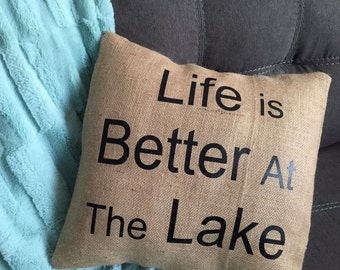 Life is Better at the Lake Burlap Envelope Pillow Cover/ Pillow Cover/ Burlap Pillow Cover