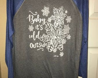 Baby its Cold Outside Ragland Tee