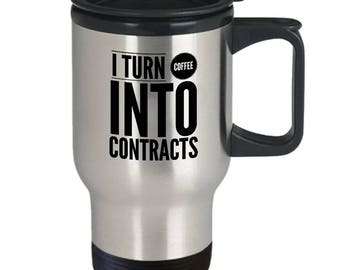 Paralegal Mug - Funny Paralegal Gift - Real Estate Travel Mug - Paralegal Travel Mug - I Turn Coffee Into Contracts