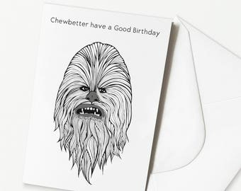 Funny Star Wars Birthday Card - 'Chewbetter have a Good Birthday' Chewbacca Birthday Card