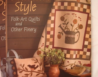 Primitive Style - Folk Art Quilts and Other Finery - Pattern book - Jenifer Gaston - Over 15 primitive style projects - Applique