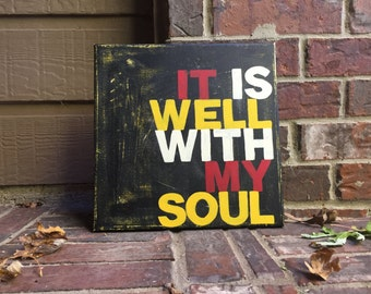 It is well with my soul Hand Painted onto Wrapped Canvas