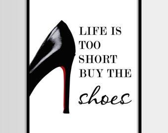 Das Leben ist zu kurz, kaufen, Schuhe, Schuh-Print, Mode, minimalistisch, digitale Kunst, Druck, Digital Druck Instant Download 11 x 14, 16 x 20