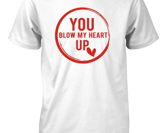 You Blow My Heart Up T-Shirt for Men Valentine's Day Gift Heart Love Tee