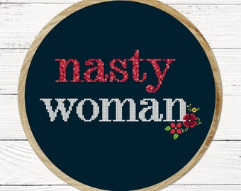 Nasty Woman Cross Stitch Pattern, Text Quote Cross Stitch Pattern, Modern Simple Counted Cross Stitch Pattern PDF Instant Download