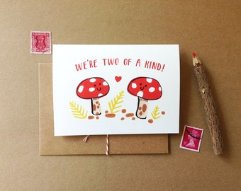 We're Two of a Kind- Valentine Card