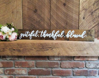 grateful thankful blessed sign, doorway sign, entryway sign, kitchen sign, wood sign, rustic wood sign, housewarming gift, wedding sign