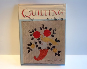 """Quilting As A Hobby by Dorothy Brightbill. 1963. Hard Cover. Quilting Book. Quilting For Beginners Book. """"How To"""" Quilt Book. Sewing Book."""