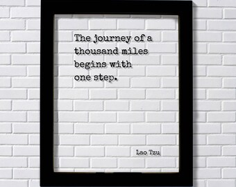 Lao Tzu - Floating Quote - The journey of a thousand miles begins with a single step - Travel Traveler Philosophy Taoism Philosopher