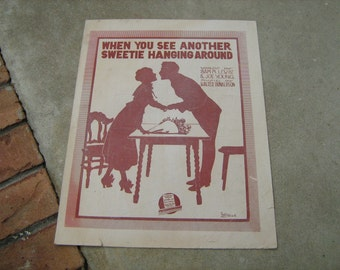 1919  vintage sheet music (  When you see another sweetie hanging around )