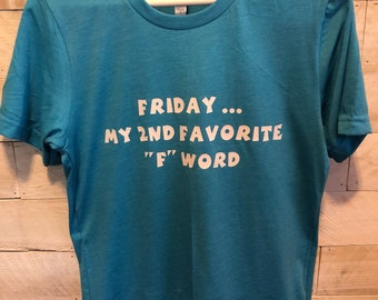 Friday is My 2nd Favorite F Word T-Shirt