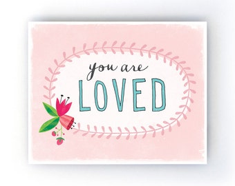 You are Loved Art Print | Love Friendship Art Print | Pink | 8x10 | Made in the USA | AP015
