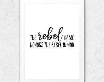 The Rebel In Me Honors The Rebel In You, Printable Wall Art, Typography Poster, Motivational, Inspirational, Printable Quote, Wall Decor