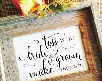 To toss as the bride & groom make their exit wedding sign ( Frame NOT Included )