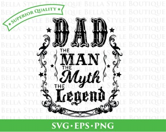 Dad The Man The Myth The Legend Father's Day svg png eps cut file