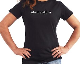 Drum And Bass  Hashtag Women T-Shirt